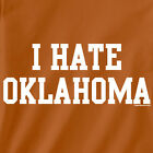 I HATE OKLAHOMA t-shirt texas longhorns jersey red river rivalry funny rude