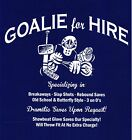 GOALIE for HIRE hockey T-Shirt mask pads glove saves mask