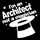 I'M AN ARCHITECT NOT A MAGICIAN (architecture printer gift student book) T-SHIRT