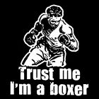 TRUST ME I'M A BOXER! (box gloves boxing pads jersey punching heavy bag) T-SHIRT