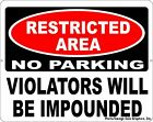 Restricted Area No Parking Violators Impounded Sign. Size & Material Choice.