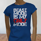 Workout Gym Lifting Fitness Beast Mode Is My Only Mode Womens Blue T-Shirt