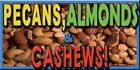 Concession Banner PECANS, ALMONDS & CASHEWS - SIX SIZES TO CHOOSE FROM - NUTS
