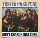 """FASTER PUSSYCAT DON'T CHANGE THAT SONG 7"""" 1987 WITH CATHOUSE (SOME AGEING ON BAC"""