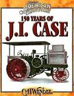 150 Years of J.I. Case: Classic American Tractors by Wendel * NEW & FREE SHIP