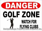 Danger Golf Zone Watch for Flying Clubs Sign. Size Options. Fun Gift for Golfer