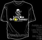LITTLE MISS GO F*** YOURSELF T-shirt Sizes S-XXXL
