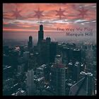 NEW SEALED The Way We Play Marquis Hill CD 2016 Concord Music Group JZ1238
