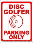 Disc Golfer Parking Only Sign. Size Choice.  Gift Decor for Flying Frisbee Golf