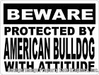Beware Protected by American Bulldog w /attitude Sign. Size Options. Great Gift