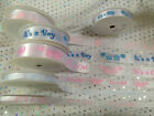 IT'S A BOY / GIRL (new baby) Ribbon 10/15/25mm - various colours & lengths NEW!!