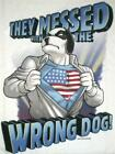 They Messed Wrong Dog American Flag Big Dogs Tee Shirt Med Large XL White Cotton