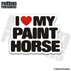 Paint Horse I Love My Decal Pinto Horses Trailer Car Truck Gloss Sticker H44