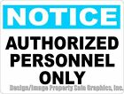Notice Authorized Personnel Only Sign. Size Options. Security Business Persons