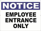 Notice Employee Entrance Only Sign. Size Options. Entry Employees Personnel