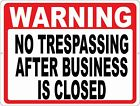 No Trespassing after Business Closed Sign. Size Options. Afterhour Trespassers