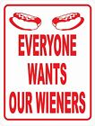 Everyone Wants Our Wieners Sign. Vendors Food Truck & Hot Dog Wiener Stands Dogs
