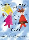 Summy and Izzy in a Tizzy by Julia Turnbull (English) Hardcover Book Free Shippi