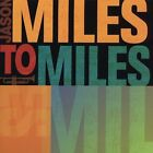 Miles to Miles: In the Spirit of Miles Davis by Jason Miles...