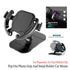 Pop Out Phone Grip And Stand Holder Car Mount For Popsocket