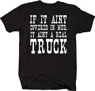 If It Aint Covered in Mud It Aint a Real Truck Country Redneck T-shirt