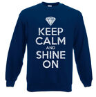 Keep Calm And Shine On Sweatshirt Pullover Diamant Diamanten Juwel Juwelen