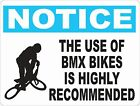 Notice Use of BMX Bikes Recommended Sign. Size Options. Gift Bike Riders BMXers