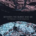 Between the Buried and Me - Parallax Ii Future Sequence T - CD - New