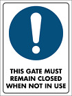 Gate Must Remain Closed Safety Sign