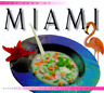 The Food of Miami: Authentic Recipes from Southern Florida and the Keys: New
