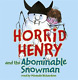 Horrid Henry and the Abominable Snowman, Simon, Francesca, Good Condition Book,