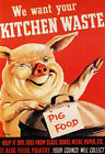 2W86 Vintage WWII Kitchen Waste Pig Food World War 2 WW2 Poster A2 A3