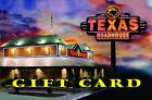 Texas Roadhouse Gift Card $25/ $50/ $100