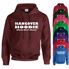 NEW HANGOVER FUNNY HOODIE, MANY COLOURS, MENS WOMENS UNISEX, GIFT XMAS BIRTHDAY
