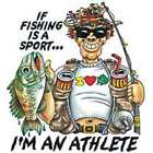 BRAND New IF FISHING IS A SPORT IM AN ATHLETE White T-Shirts Small to 5XL