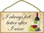 Novelty-Fun Wood Wine Sign-Plaque--I Always Feel Better After I Wine