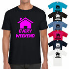 HOUSE EVERY WEEKEND T SHIRT - CLUBBING SUMMER ZOWIE DJ FESTIVAL DANCE MUSIC TEE