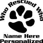 Customized Who Rescued Who decal pet rescue stickers who rescued who decal