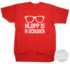 Funny Jurgen Klopp is a Scouser Liverpool Football T-Shirt Adult & Kids Sizes