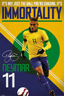 NEYMAR JNR - IMMORTALITY -  OFFICIAL - 600M X 900MM (#663)