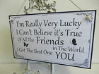 Friend Friendship Plaque Sign funny gift MY FRIEND IS YOU  LUCKY   free Post