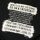 Football Factory Film Saturday Quote Hooligans Casuals T-Shirt In All Sizes