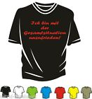 T-Shirt - Gesamtsituation unzufrieden - Spass - Kult  - Neu - Club - Must Have