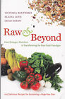 Raw & Beyond By Victoria Boutenko - Elaina Love - Chad Sarno
