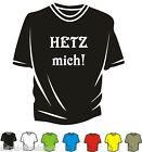 T-Shirt - HETZ mich! - Spass - Kult  - Neu - Club - Must Have !