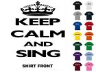 Keep Calm And Sing T-Shirt #114 - Free Shipping