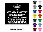 I Can't Keep Calm I'm Going To Be A Grandpa T-Shirt #152 - Free Shipping