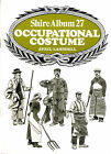 OCCUPATIONAL COSTUME Shire Album No. 27 by Avril Lansdell Paperback 1977