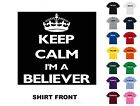 Keep Calm I'm a Believer T-Shirt #73 - Free Shipping