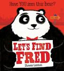 Let's Find Fred | Steven Lenton |  9781407166117